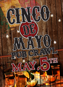 10 00 On Or Before April 25th 15 00 Between April 26th Thru May 4th 20 00 The Day Of The Event The Cinco De Mayo Pub Crawl Orlando Thats Right Opc